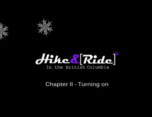 Hike&Ride2, Chapter II - Turning on